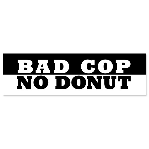 Car bumper sticker bad cop no donut