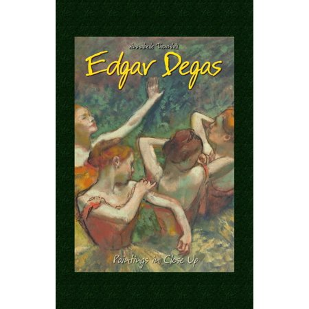 Edgar Degas: Paintings in Close Up - eBook