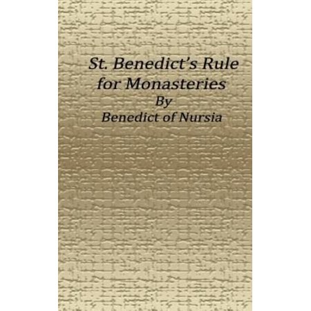 St. Benedict's Rule for Monasteries