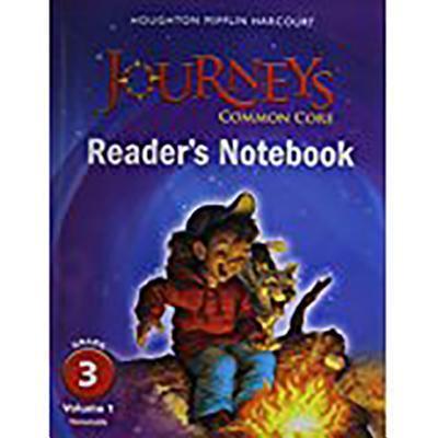 Journeys: Common Core Reader's Notebook Consumable Volume 1 Grade 3 (Journeys Common Core Grade 5 Readers Notebook)