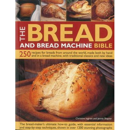 The Bread and Bread Machine Bible : 250 Recipes for Breads from Around the World, Made Both by Hand and in a Bread Machine, with Traditional Classics and New Ideas - Rhodes Bread Halloween Ideas