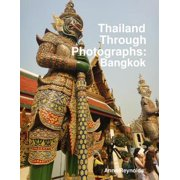 Thailand Through Photographs: Bangkok - eBook