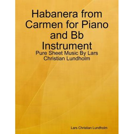 Habanera from Carmen for Piano and Bb Instrument - Pure Sheet Music By Lars Christian Lundholm - eBook