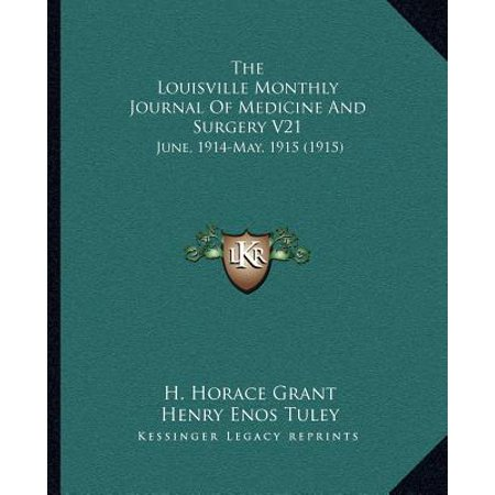 The Louisville Monthly Journal of Medicine and Surgery V21: June, 1914-May, 1915 (1915)