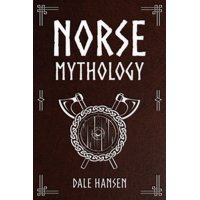 Norse Mythology: Tales of Norse Gods, Heroes, Beliefs, Rituals & the Viking Legacy (Paperback)
