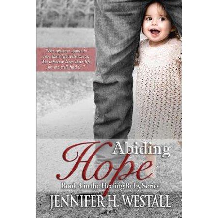 Abiding Hope : Book 4 in the Healing Ruby Series - Abide In Him