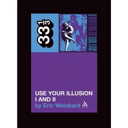 Guns N' Roses' Use Your Illusion I and II - eBook