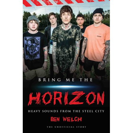 Bring Me the Horizon : Heavy Sounds from Steel City (The Sound Of The City)