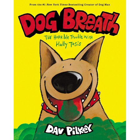 Dog Breath : The Horrible Trouble with Hally