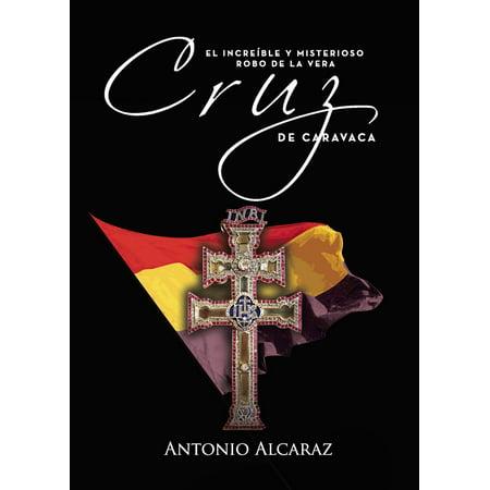 El increible y misterioso robo de la Vera Cruz de Caravaca - eBook ()