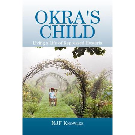 Okra's Child : Living a Life of Repressed Hysteria - Hysteria Lives Halloween