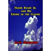 Frank Reade Jr. and His Engine of the Clouds - eBook