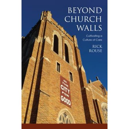 Beyond Church Walls : Cultivating a Culture of
