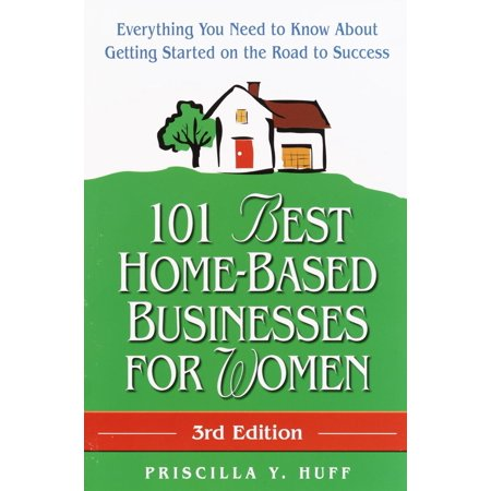 101 Best Home-Based Businesses for Women, 3rd Edition -