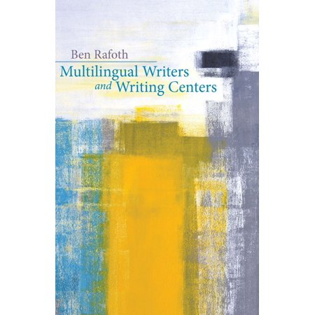 Multilingual Writers and Writing Centers -