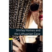 Shirley Homes and the Lithuanian Case Level 1 Oxford Bookworms Library - eBook