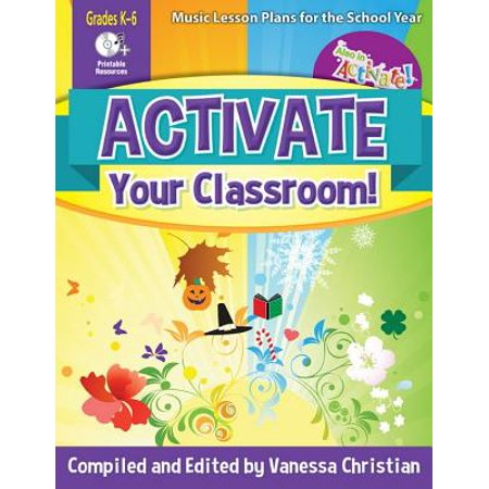 Activate Your Classroom! : Music Lesson Plans for the School Year