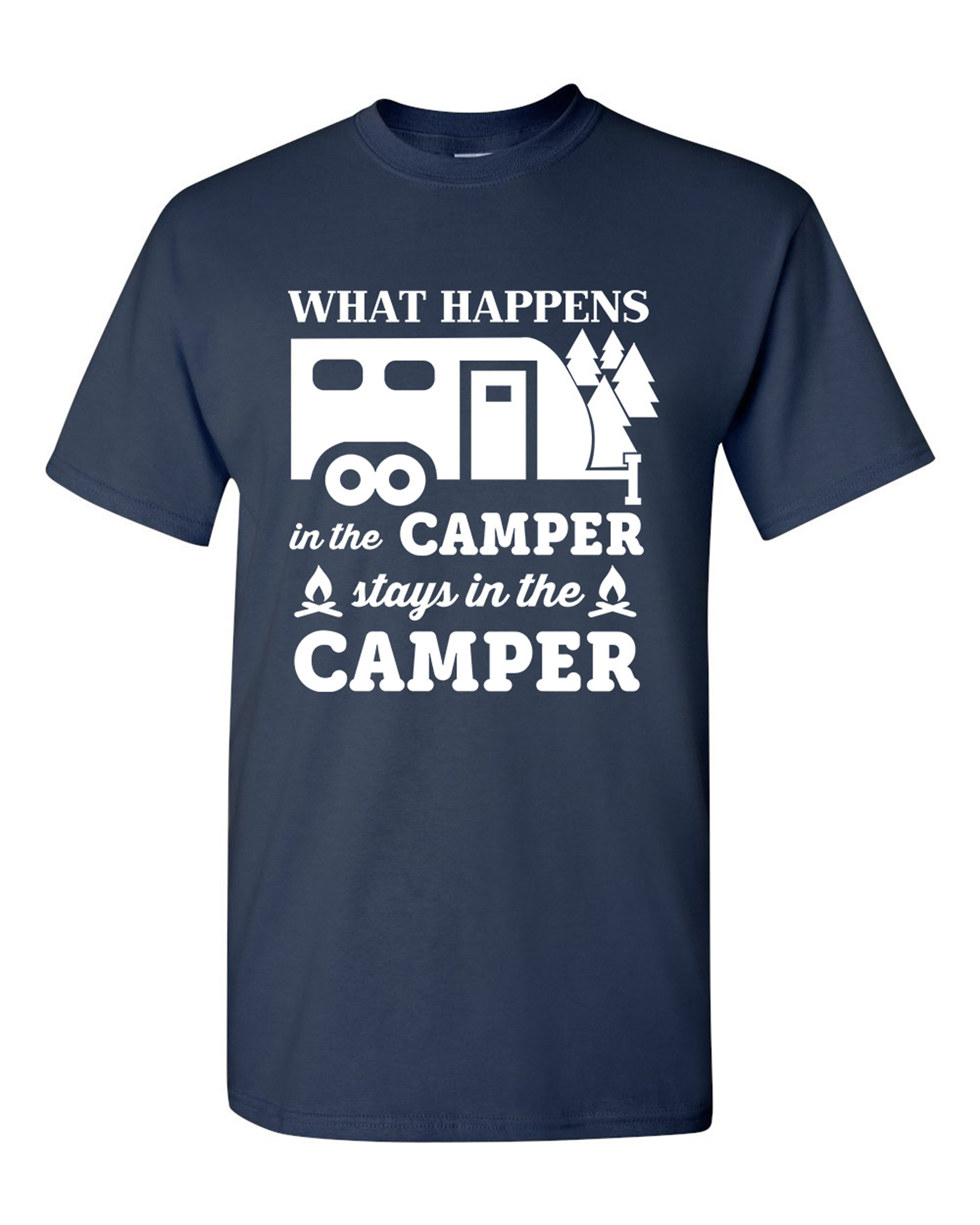 What Happens In The Camper Stays In The Camper Camp Funny DT Adult T-Shirt Tee