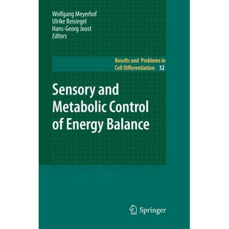 Sensory And Metabolic Control Of Energy Balance