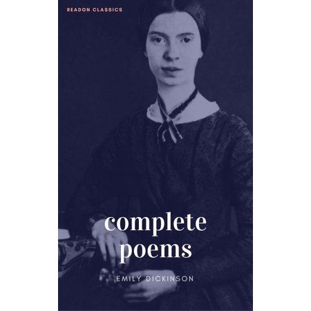 The Complete Poems of Emily Dickinson (ReadOn Classics) -