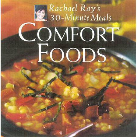 Comfort Foods : Rachael Ray 30-Minute Meals (Best 30 Minute Meals)