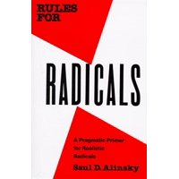 Rules for Radicals : A Pragmatic Primer for Realistic Radicals (Paperback)
