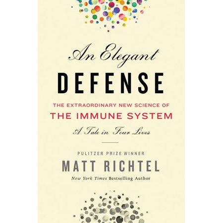 An Elegant Defense : The Extraordinary New Science of the Immune System: A Tale in Four Lives - A Christian Defense Of Halloween