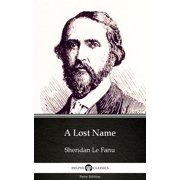 A Lost Name by Sheridan Le Fanu - Delphi Classics (Illustrated) - eBook