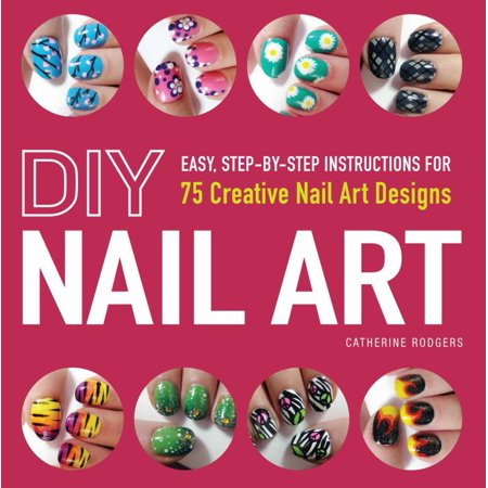 DIY NAIL ART: EASY, STEP-BY-STEP INSTRUCTIONS FOR