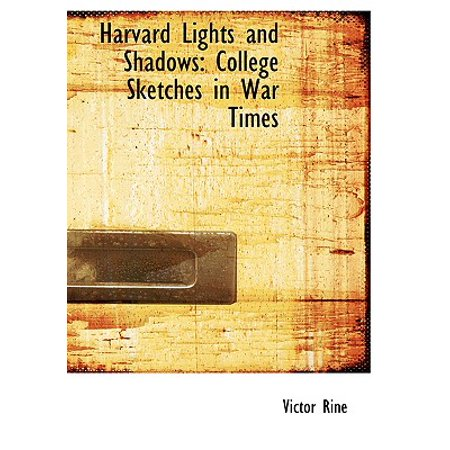 Harvard Lights and Shadows : College Sketches in War Times (Large Print