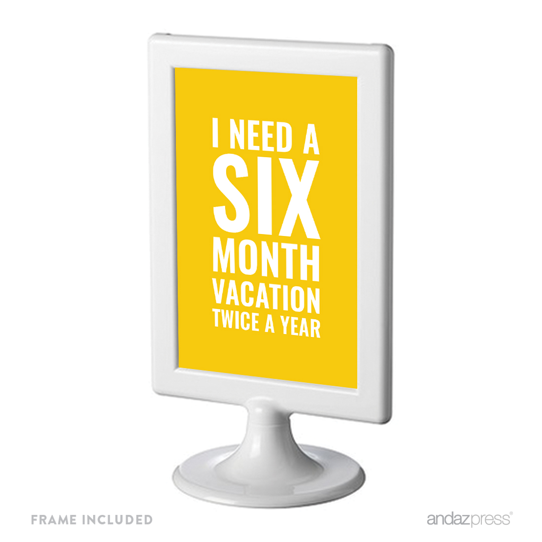 I Need A Six Month Vacation Twice A Year Funny Inspirational