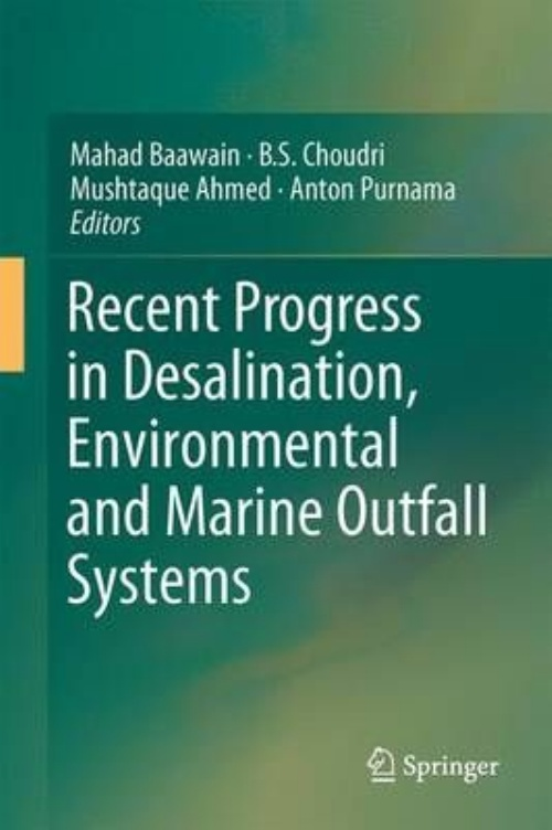 Recent Progress in Desalination, Environmental and Marine Outfall Systems by