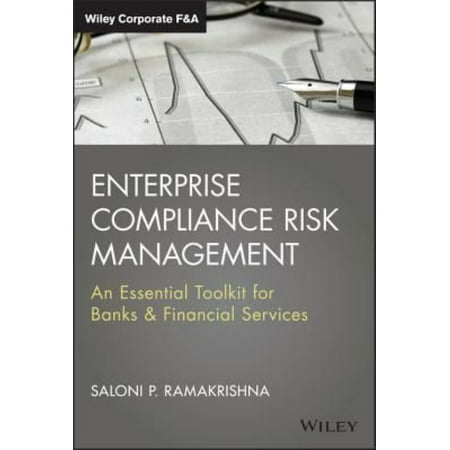 Enterprise Compliance Risk Management  An Essential Toolkit For Banks And Financial Services