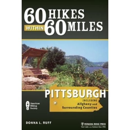 60 Hikes Within 60 Miles  Pittsburgh  And Allegheny And Surrounding Counties