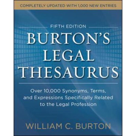 Burtons Legal Thesaurus  Over 10 000 Synonyms  Terms  And Expressions Specifically Related To The Legal Profession   Thirty Fifth Anniversary Edition