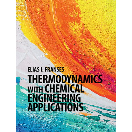 Thermodynamics with Chemical Engineering Applications -
