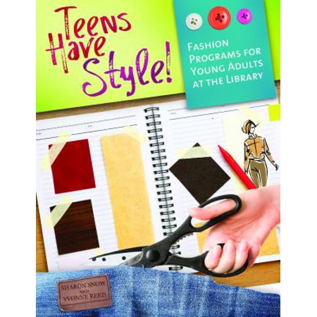 Teens Have Style!: Fashion Programs for Young Adults at the Library