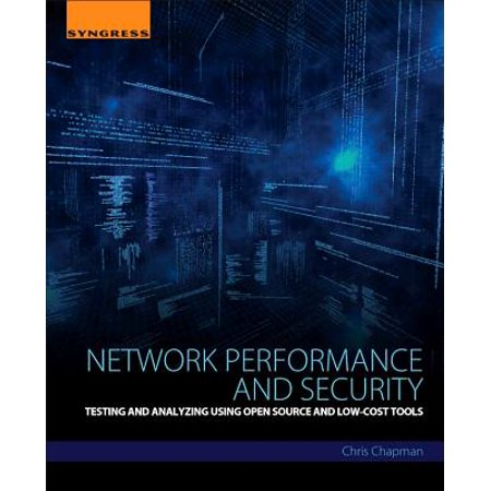 Network Performance and Security : Testing and Analyzing Using Open Source and Low-Cost