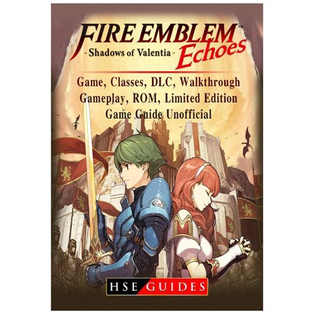 Fire Emblem Echoes Shadows of Valentia Game, Classes, DLC, Walkthrough, Gameplay, Rom, Limited Edition, Game Guide Unofficial (Other) - Halloween Games To Play In Class