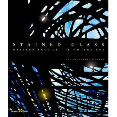 Stained Glass: Masterpieces of the Modern Era