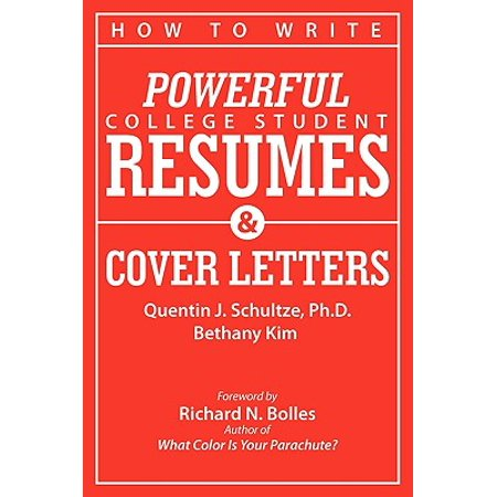 How to Write Powerful College Student Resumes and Cover Letters : Secrets That Get Job Interviews Like (Resume For Part Time Job College Student)