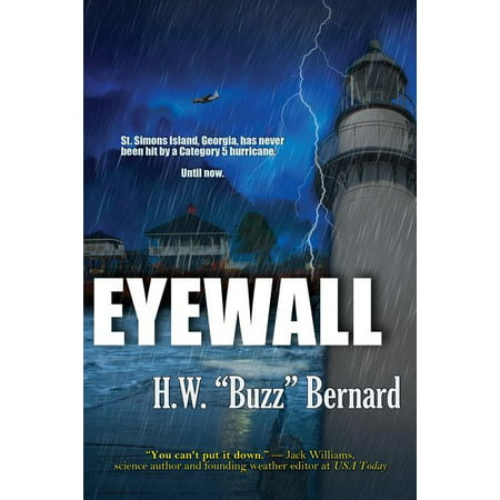 Eyewall (Paperback) No one was aware of the storm's sudden force. Not the Hurricane Hunter crew trapped in its center. Not the family marooned on a resort island while searching for their missing teen. A deadly Category Five hurricane has never hit the Georgia coast in modern times. Until now.  St. Simons Island, Georgia, has never been hit by a Category 5 hurricane. Until now. No one predicted the storm's sudden force. A crippled Air Force recon plane, trapped in the eye of a violent hurricane. An outspoken tropical weather forecaster, fired from his network TV job before he can issue a warning: the storm is changing course and intensifying.A desperate family searching for a runaway daughter on Georgia's posh St. Simons Island, cut off from escape as the hurricane roars toward them. A marriage on the rocks; an unrequited sexual attraction; a May-December romance. All will be swept up by the monster storm. Get ready for a white-knuckle adventure.   H.W.  Buzz  Bernard is a retired meteorologist who worked for thirteen years at the Atlanta-based Weather Channel. He considers St. Simons Island his second home.