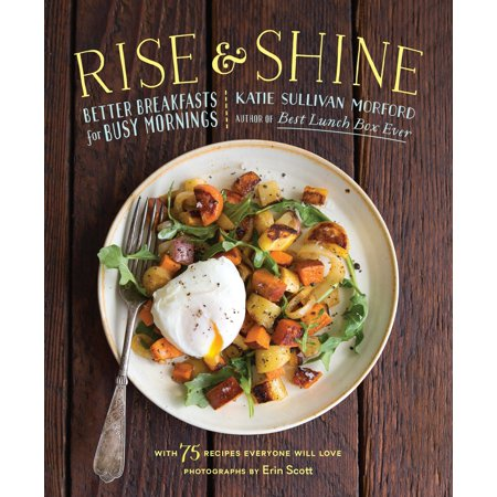 Morning Rise (Rise and Shine : Better Breakfasts for Busy Mornings)