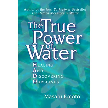 The True Power of Water : Healing and Discovering
