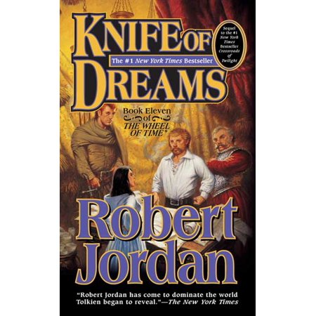 Knife of Dreams : Book Eleven of 'The Wheel of (The Knife Old Dreams Waiting To Be Realized)