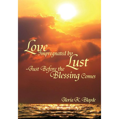 Love Impregnated by Lust Just Before the Blessing Comes -