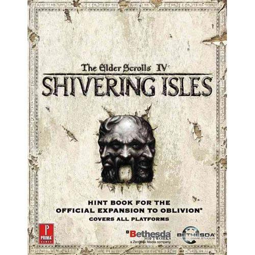 Elder Scrolls IV: Shivering Isles: Prima Official Game Guide