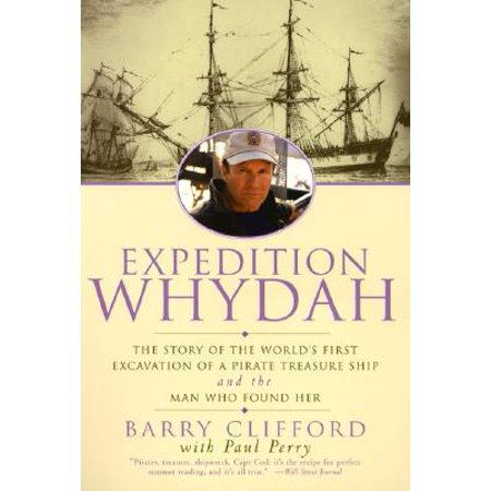Expedition Whydah : The Story of the World's First Excavation of a Pirate Treasure Ship and the Man Who Found Her (Pirate Treasure Map)