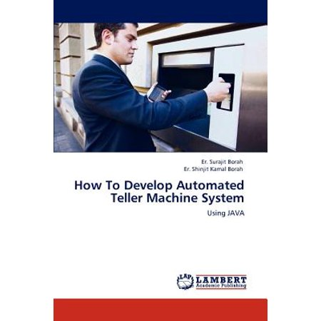 How to Develop Automated Teller Machine System