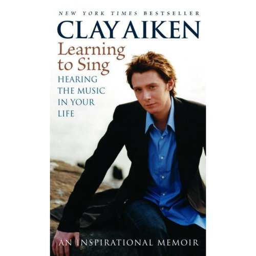 Learning To Sing: Hearing The Music In Your Life : An Inspirational Memoir
